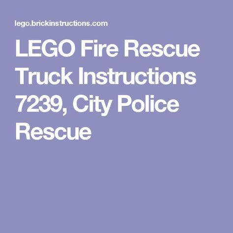 Lego Fire Rescue Truck Instructions 7239 City Police Rescue Lego