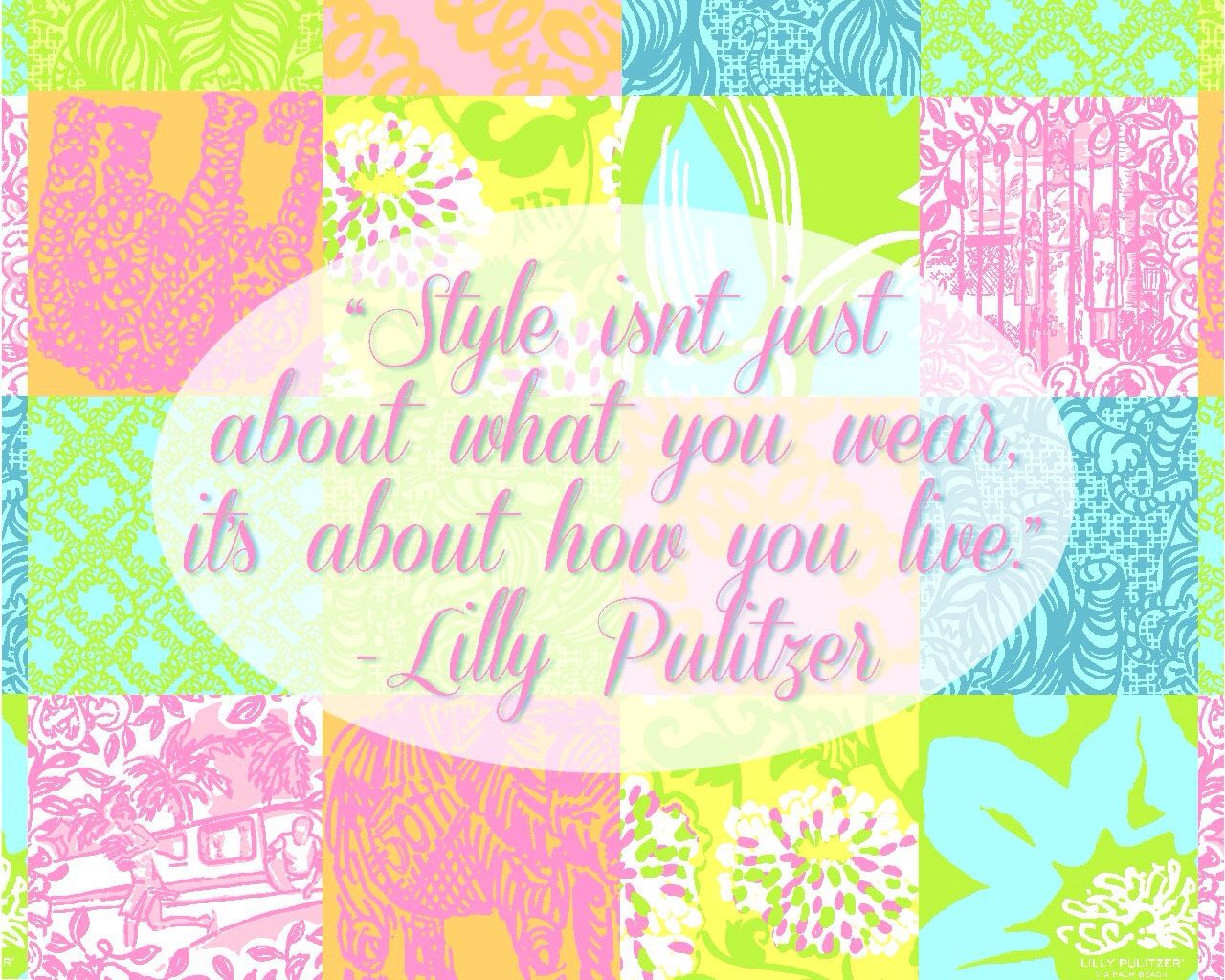 Lilly Pulitzer Quotes Style Isn't Just About What You Wear It's About How You Live
