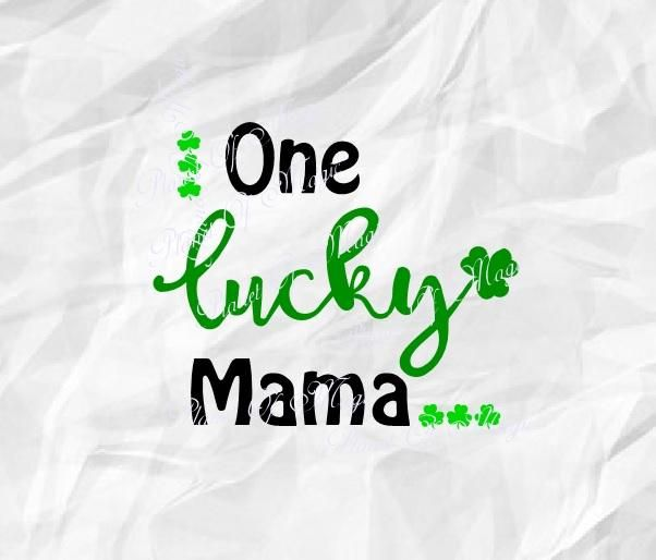 One Lucky Mama Svg St Patricks Day Svg Irish Svg St Pattys Day