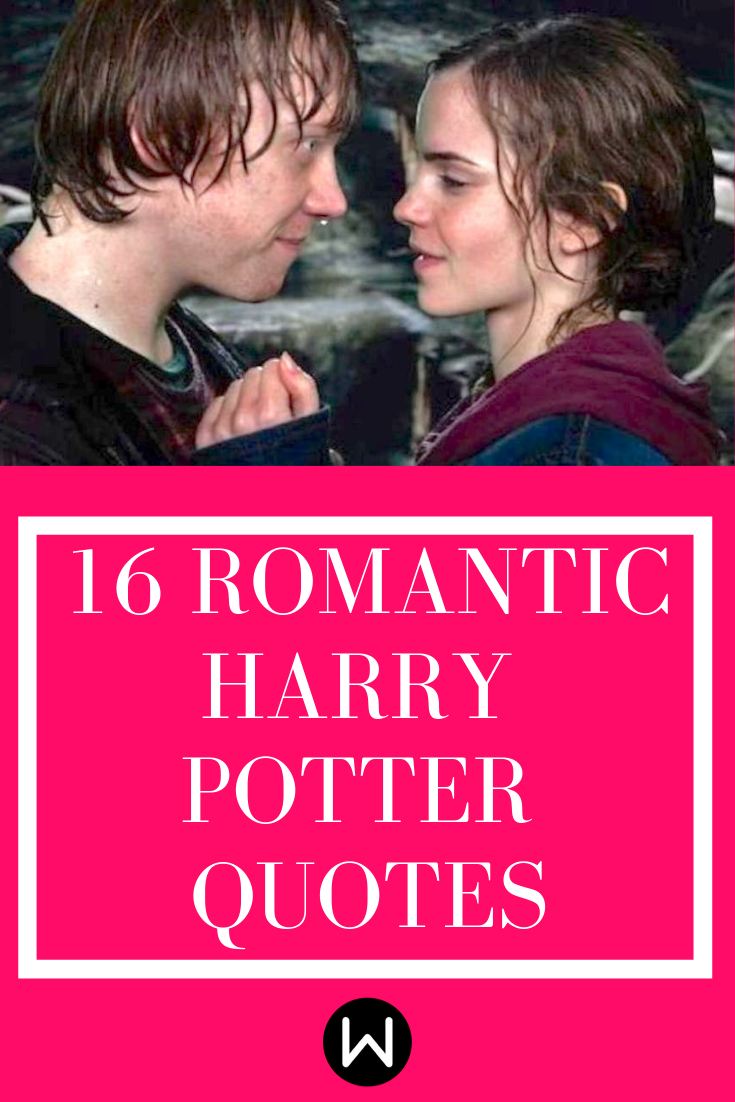 16 Romantic Harry Potter Quotes That Put The Magic Back In Love Harry Potter Quotes Inspirational Movie Love Quotes Harry Potter Love Quotes