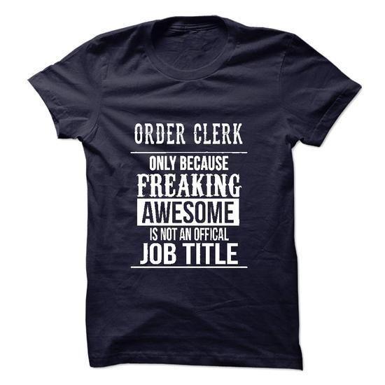 Order Clerk T-Shirt T Shirts, Hoodies Sweatshirts. Check price ==► http://store.customtshirts.xyz/go.php?u=https://www.sunfrog.com/No-Category/Order-Clerk-T-Shirt.html?41382