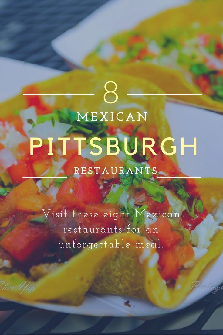 Pennsylvania Pa Pittsburgh Mexican Food Dining