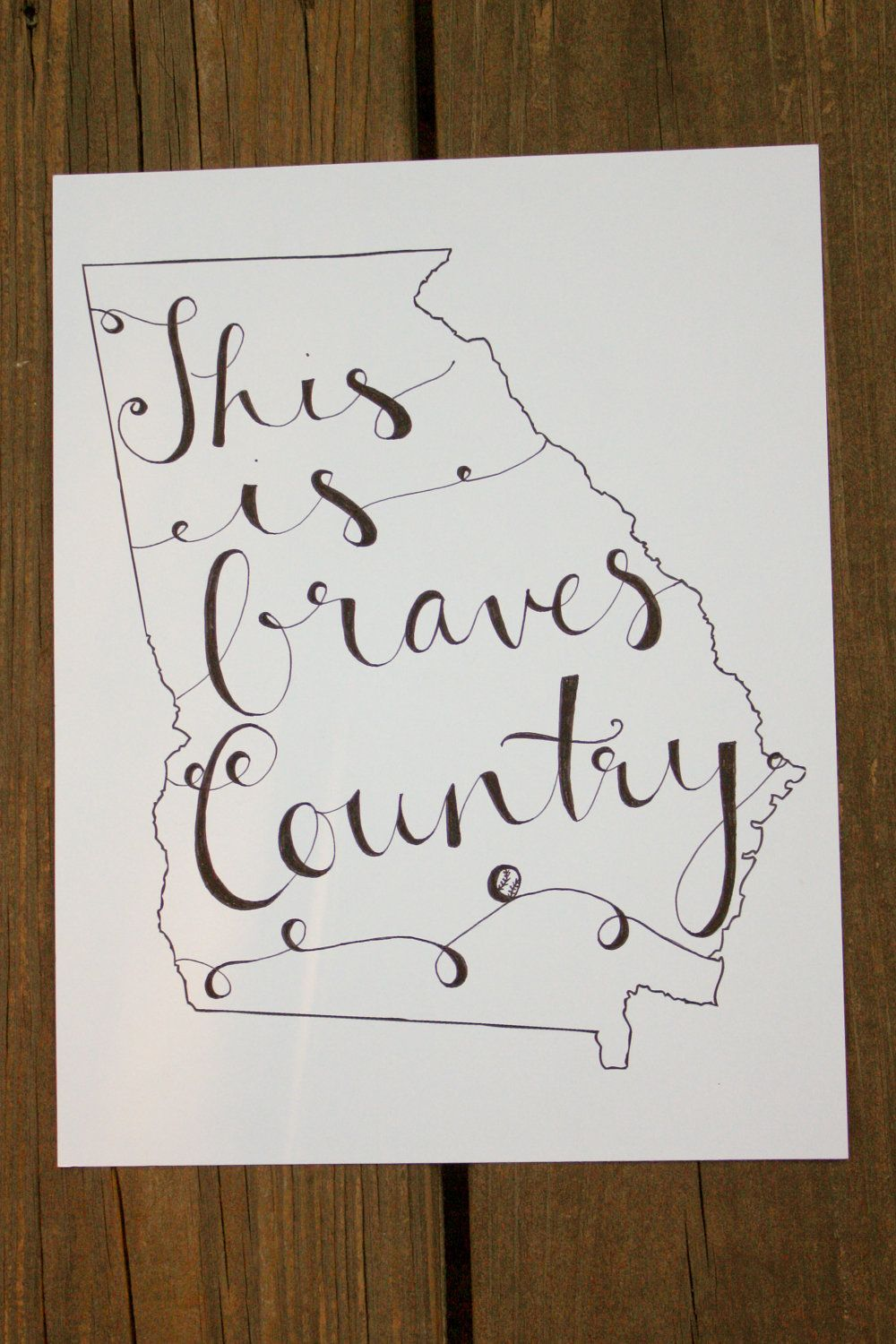 Georgia Braves Country Hand Lettered Calligraphy State Outline Print Wall Art Home Decor Uga Georgia Tech Atlanta Hometown Braves Print Braves Shirts