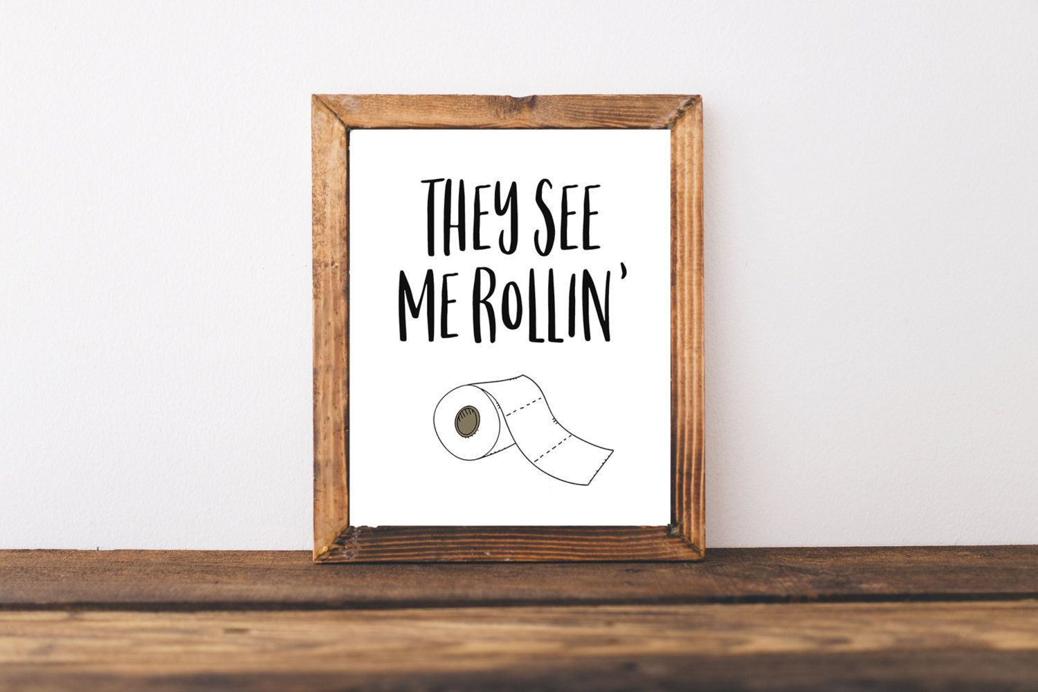 Bath Quotes Bathroom Printable  The See Me Rollin Toilet Paper Roll Quote