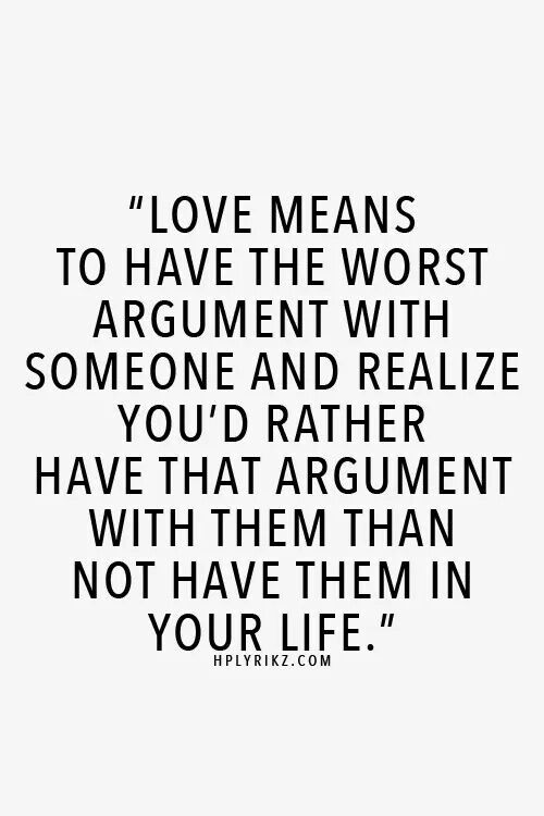 Love Means Argument Quotes Words Inspirational Quotes