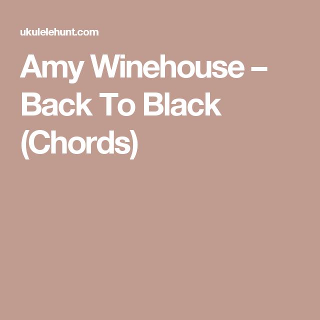 Amy Winehouse – Back To Black (Chords) | I play the Uke | Pinterest ...