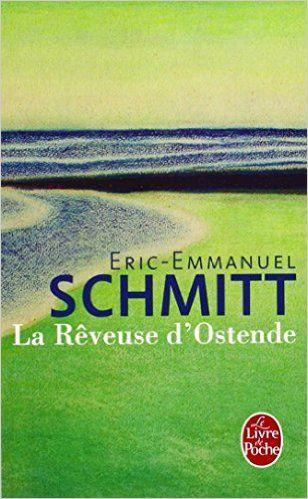 Amazon Fr La Reveuse D Ostende Eric Emmanuel Schmitt