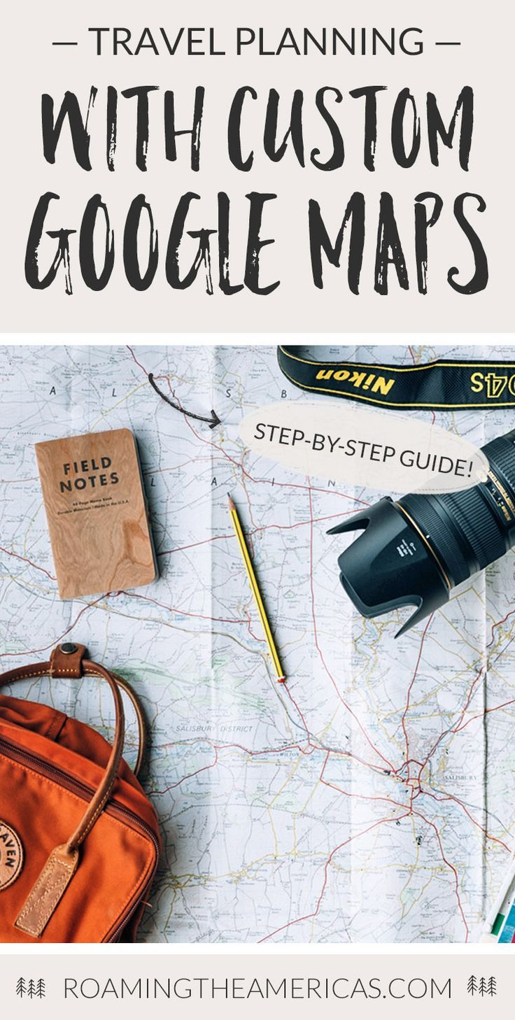 The Ultimate Guide To Using Google My Maps To Plan A Trip Tutorial - Trip maker google maps