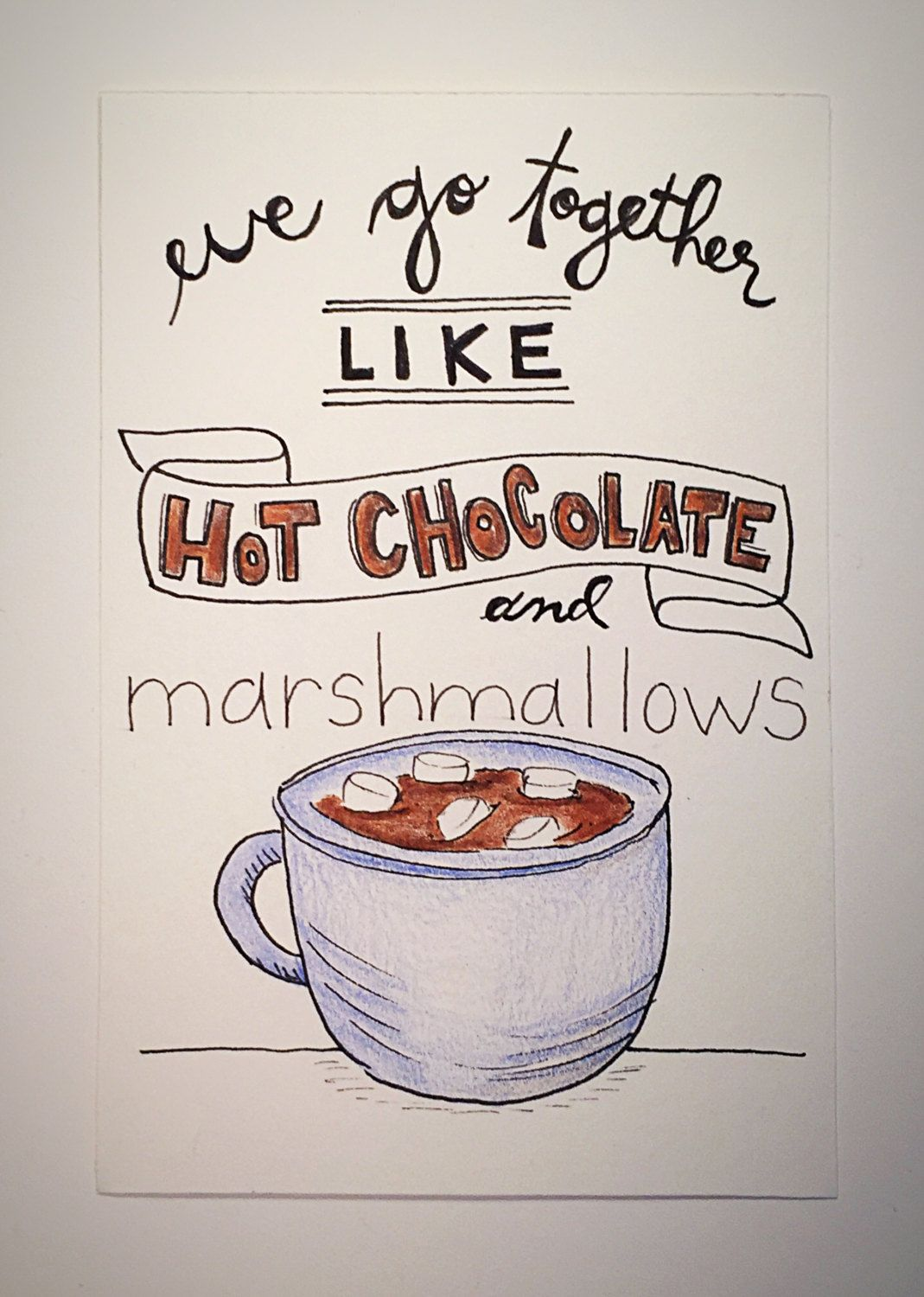 We Go Together Like Hot Chocolate And Marshmallows By