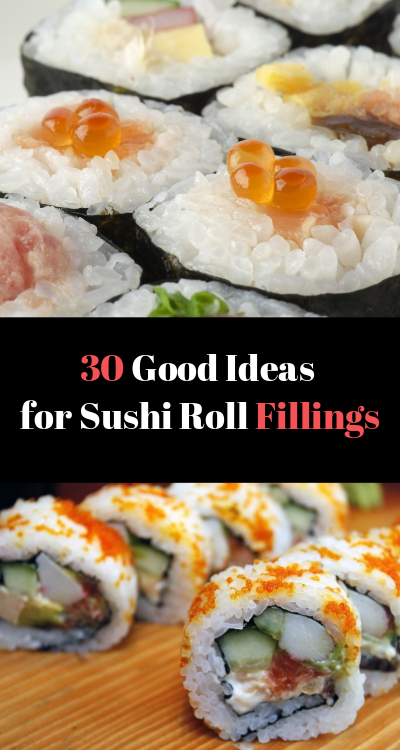 30 Good Ideas For Sushi Roll Fillings Sushi Recipes Homemade Sushi Roll Recipes Sushi Recipes