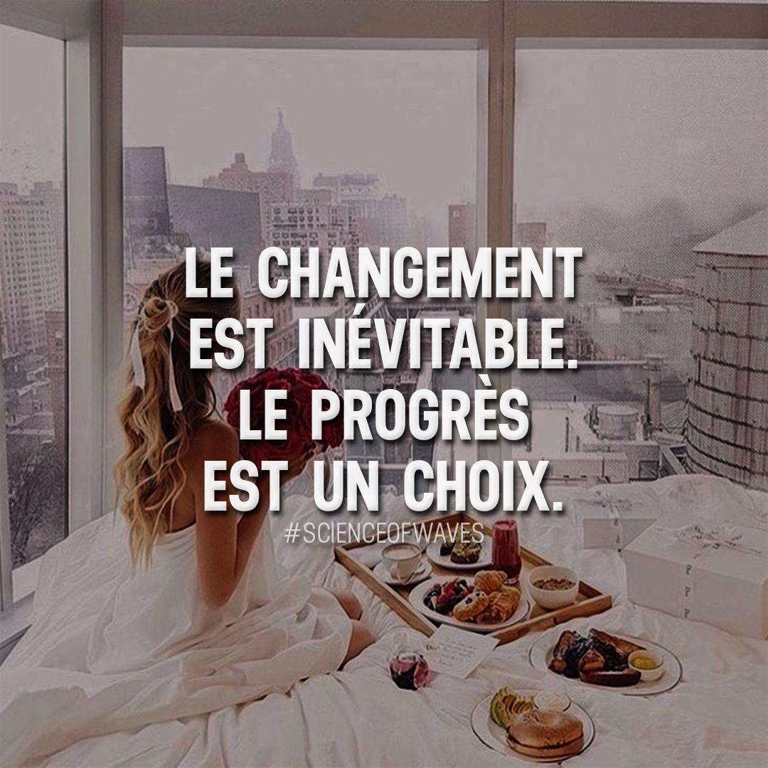 Le Changement Est Inevitable Le Progres Est Un Choix Aime Et