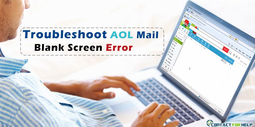 How to troubleshoot aol mail blank screen error aol mail