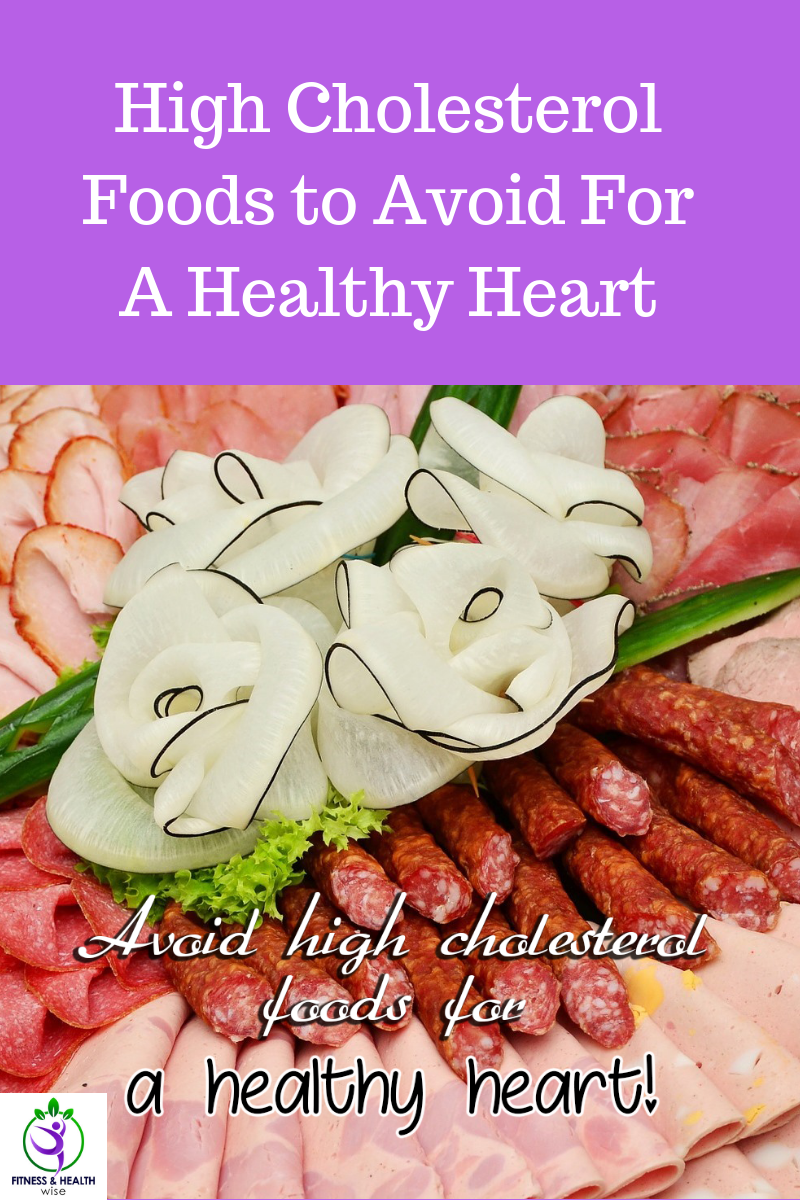 High Cholesterol Foods to Avoid For A Healthy Heart High
