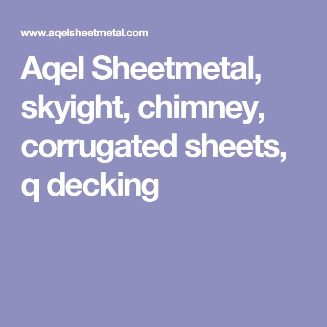 Aqel Sheetmetal Skyight Chimney Corrugated Sheets Q Decking Custom Metal Fabrication Corrugated Sheets Custom Metal