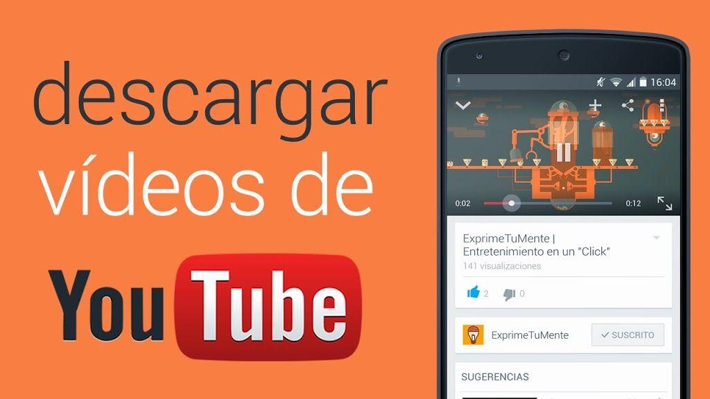 La Mejor Aplicacion Para Descargar Videos De Youtube En Android