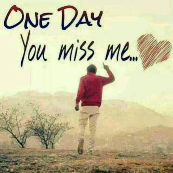 one day u will miss me heart touching love quotes cute love