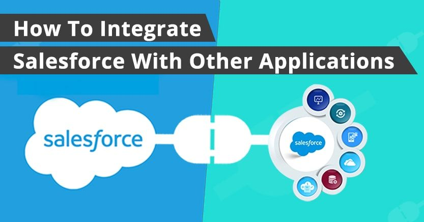 How To Integrate Salesforce With Other Applications