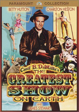 THE GREATEST SHOW ON EARTH (1952) - Betty Hutton - Charlton Heston - James Stewart - Cornel Wilde - Directed by Cecil B. DeMille - DVD cover art.