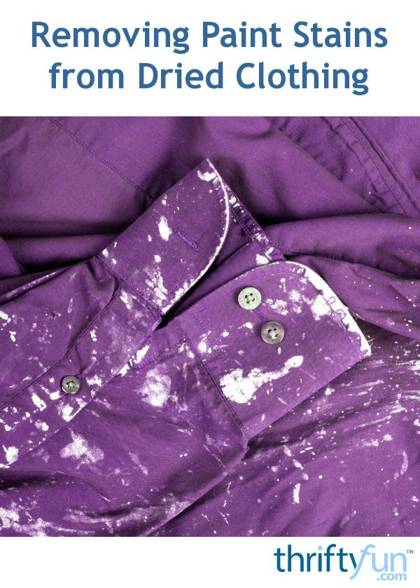 Removing Paint Stains From Dried Clothing Paint Stain Remove