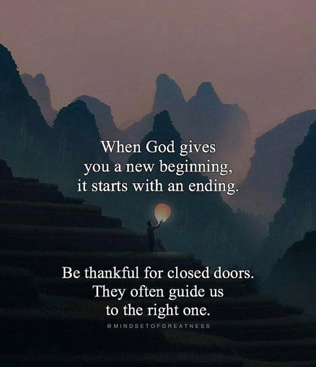 When God Gives You A New Beginning It Starts With An Ending New Beginning Quotes Inspirational Quotes God New Start Quotes