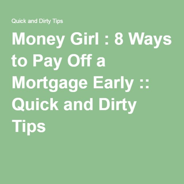 8 ways to pay off a mortgage early