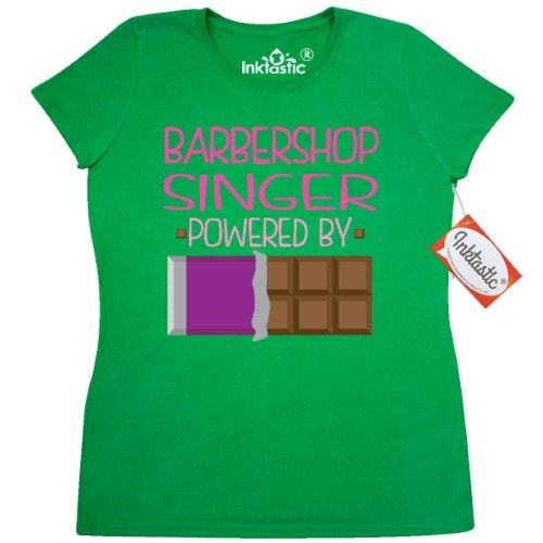 201937d69 Inktastic Barbershop Singer Funny Gift Women's T-Shirt Hobby Humor Powered  By Chocolate Clothing Apparel Tees Adult Hws, Size: Small, Green
