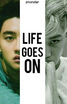Life Goes On(KaiSoo Fanfic) [Originally Written By: Zmonster