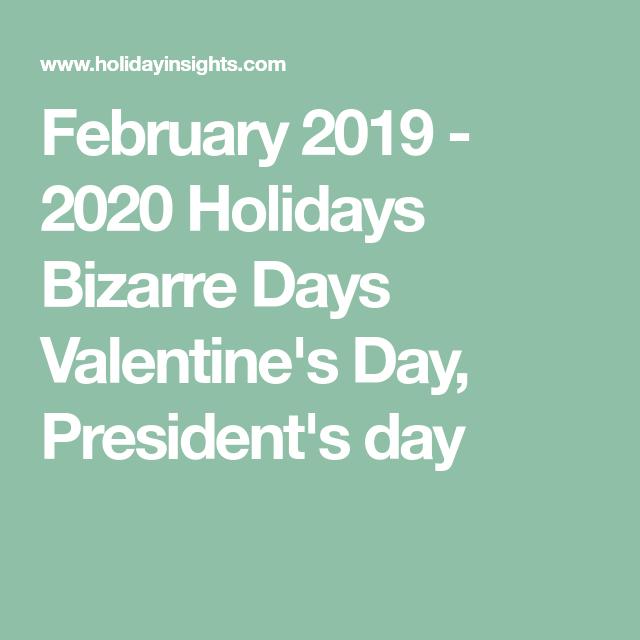 Presidents Day 2020 Calendar.February 2019 2020 Holidays Bizarre Days Valentine S Day