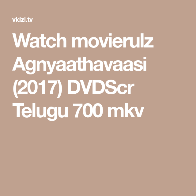 Watch movierulz Agnyaathavaasi (2017) DVDScr Telugu 700 mkv
