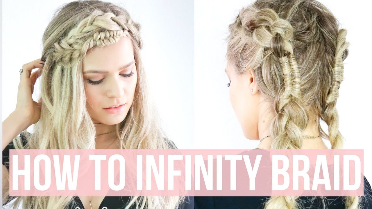 Hereus how to do an infinity braid and some cute hairstyles that you