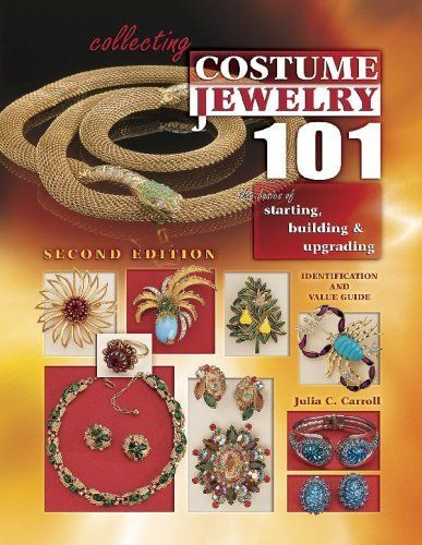 Collecting Costume Jewelry 101, Basics of starting, building & upgrading, Identification and Value Guide by Julia C. Carroll, http://www.amazon.com/dp/1574325620/ref=cm_sw_r_pi_dp_dl6Dqb07G71HF