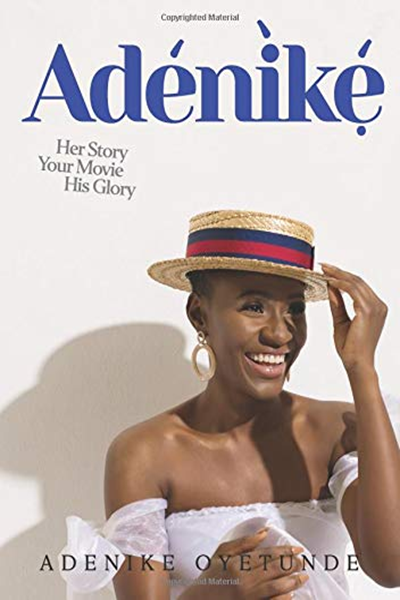 Adenike Her Story Your Movie His Glory By Adenike Oyetunde Independently Published Real Life Stories Memoir Books Memoirs