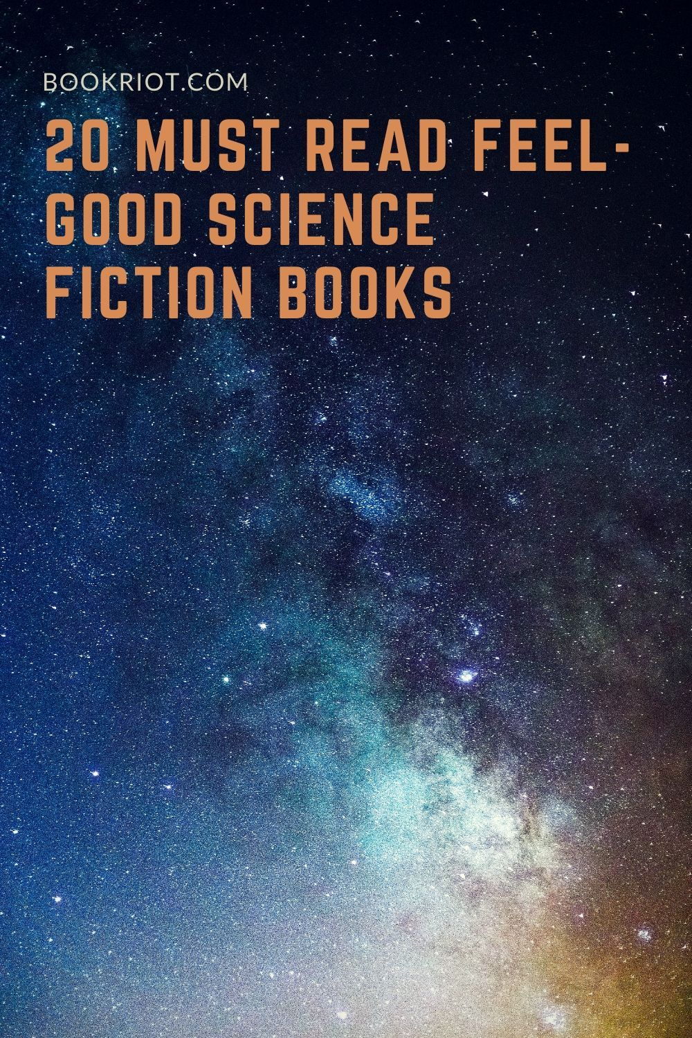 20 mustread feelgood science fiction books fiction