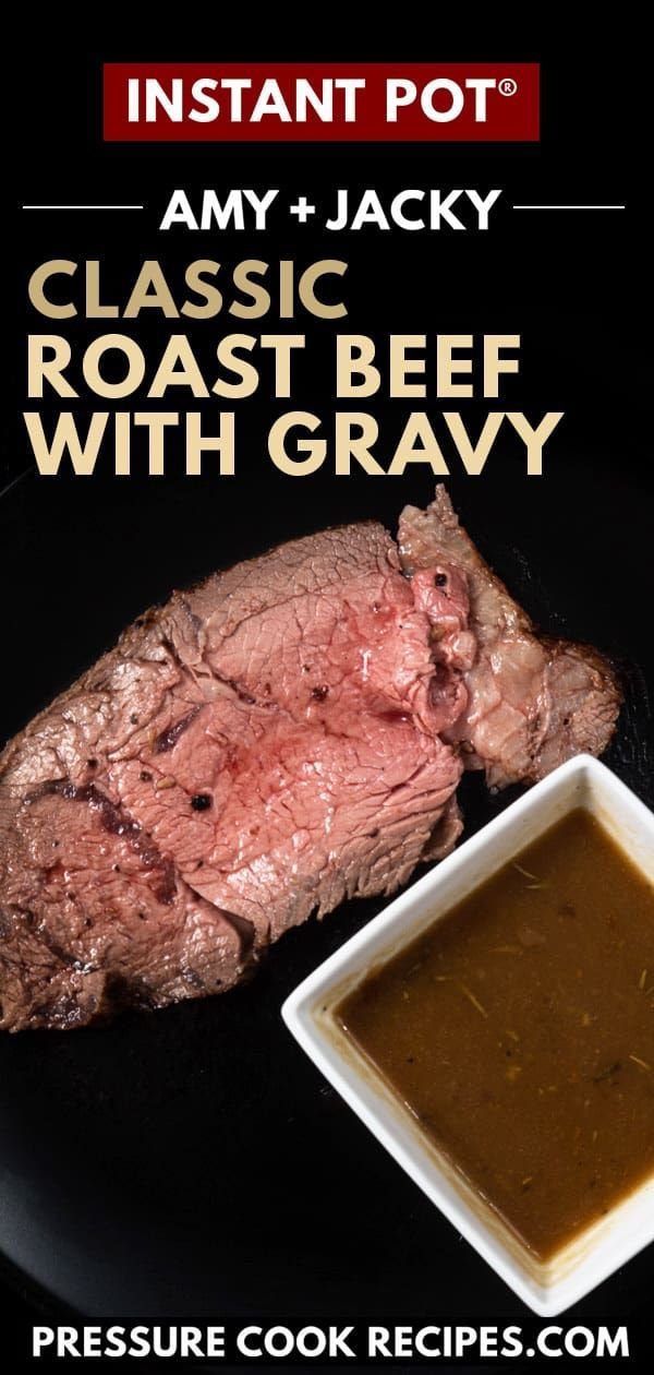 Instant Pot Buttery Roast Beef With Gravy Tested By Amy Jacky Recipe Roast Beef Recipes Top Round Roast Recipe Instant Pot Dinner Recipes