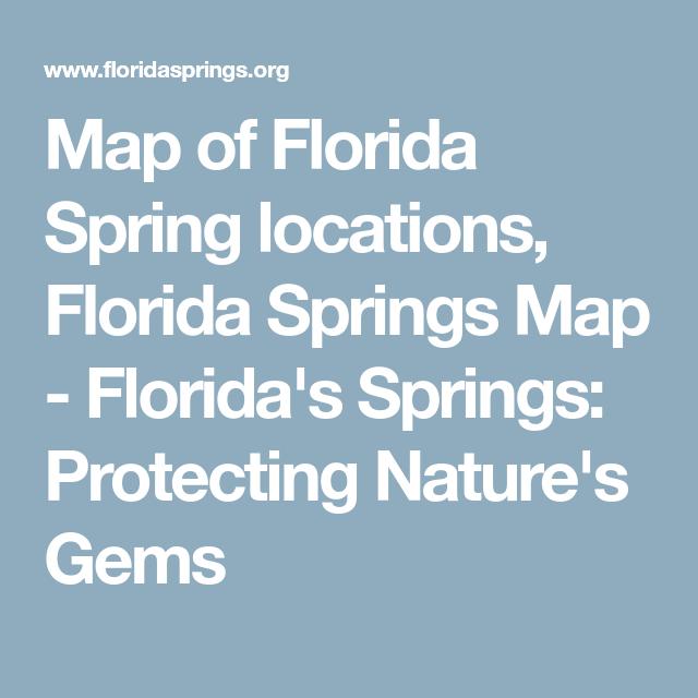 Florida Freshwater Springs Map.Map Of Florida Spring Locations Florida Springs Map Florida S