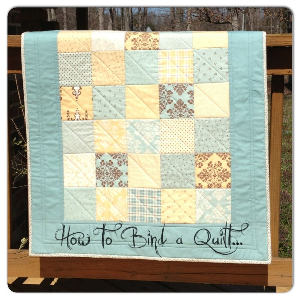 How To Bind A Quilt... Really Good Instructions. Can Use 2