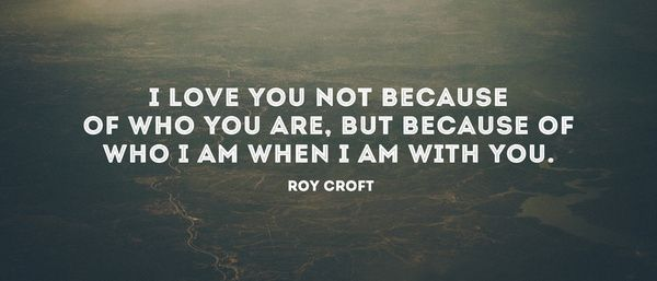 I love you because of.....
