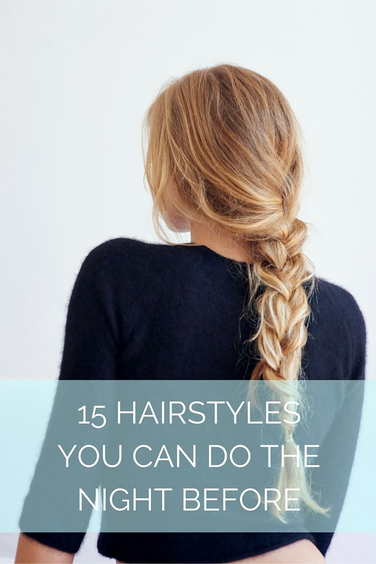 35 Hairstyles You Can Do The Night Before Easy Morning Hairstyles Hair Styles Bed Hair