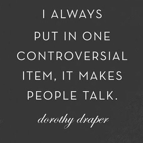 I Always Put In One Controversial Item It Makes People Talk