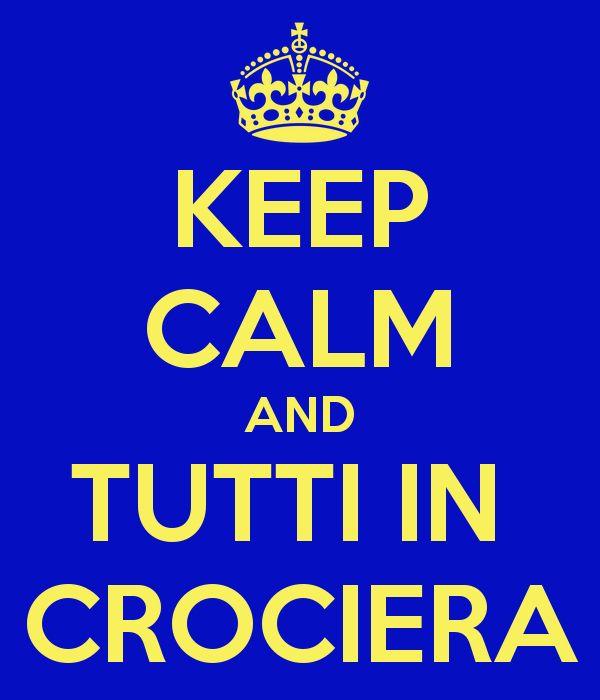 Keep calm.... Tutti in Crocieraaaaa