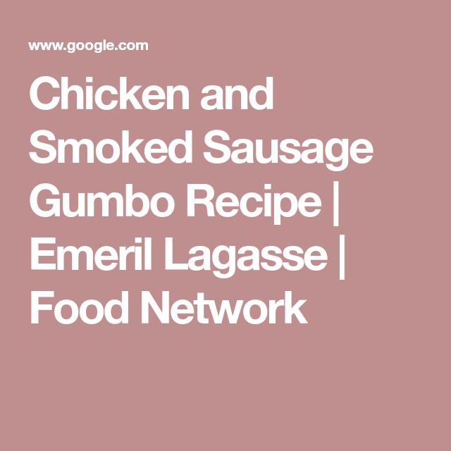 Chicken And Smoked Sausage Gumbo Recipe Emeril Lagasse Food