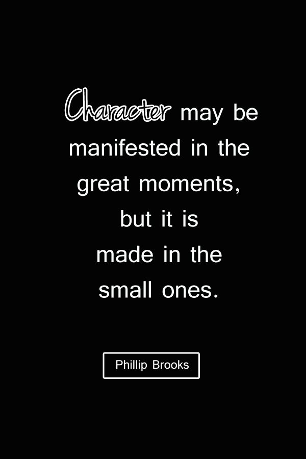 Attractive Inspirational Quotes // Character May Be Manifested In The Great Moments,  But It Is