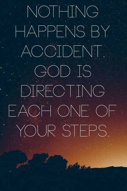 God is everything. Things happen for a reason, it is all