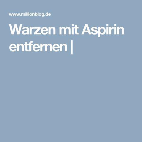 Warzen Mit Aspirin Entfernen Gesundheit