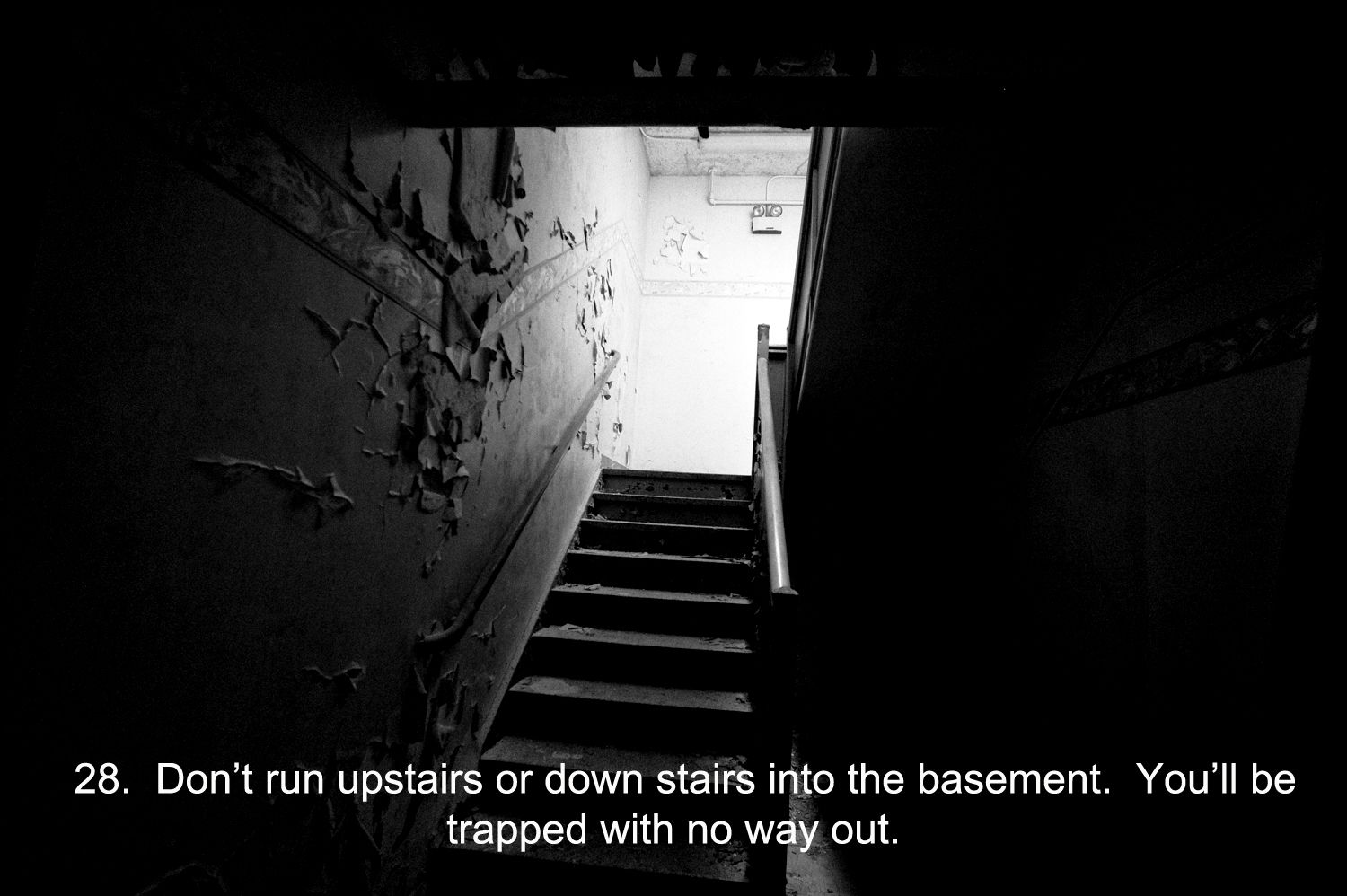 Safe and Happy Halloween rule 28. Don't run upstairs or
