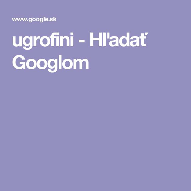 ugrofini - Hľadať Googlom