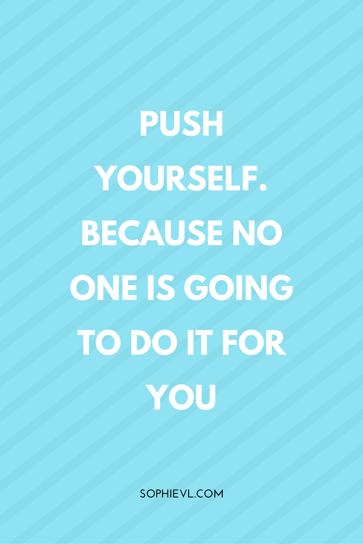Push yourself because no one is going to do it for you inspiration push yourself because no one is going to do it for you inspiration from solutioingenieria Gallery