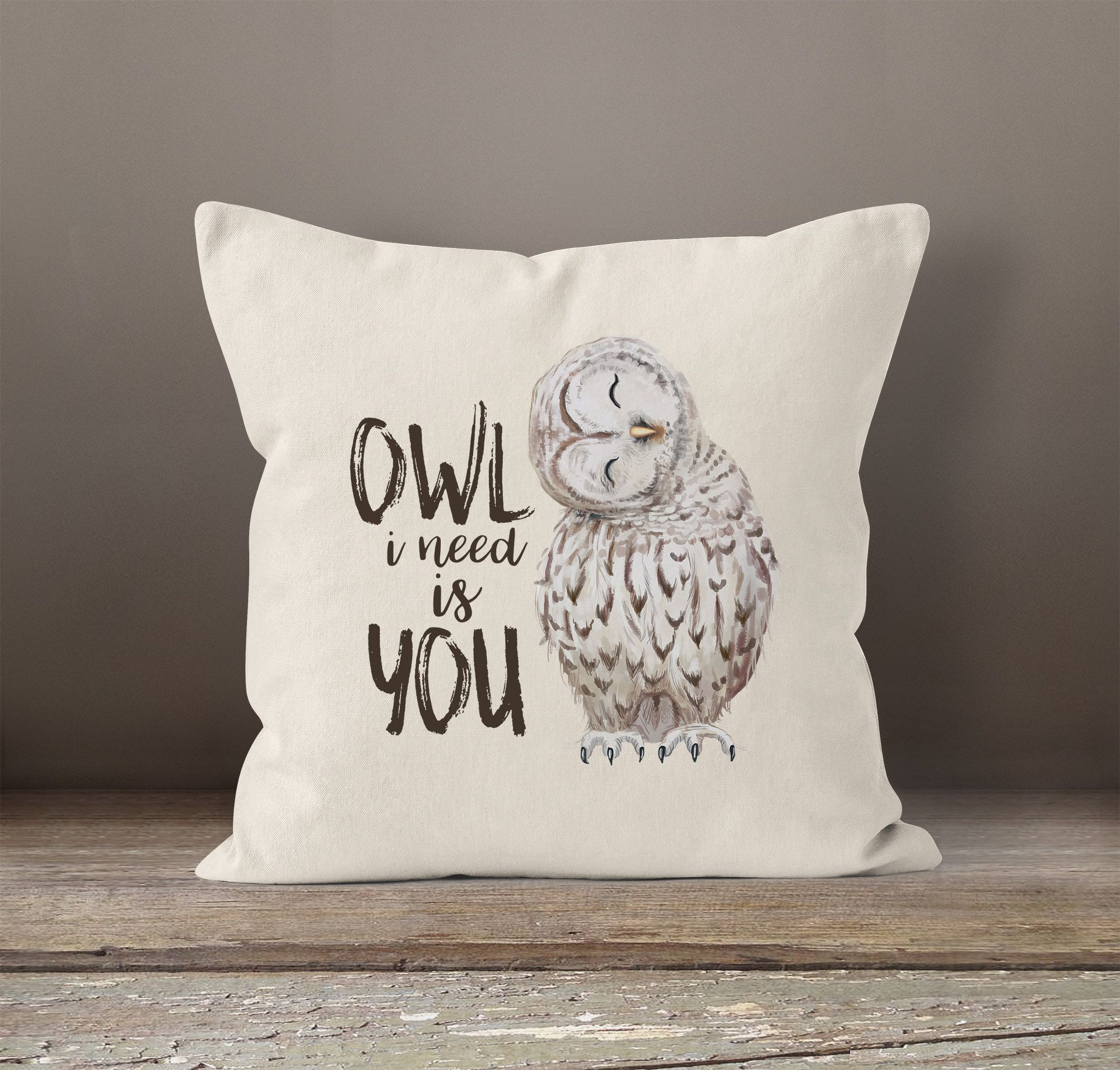 Kissenbezug Owl I Need Is You All I Need Is You Liebe Spruch Love