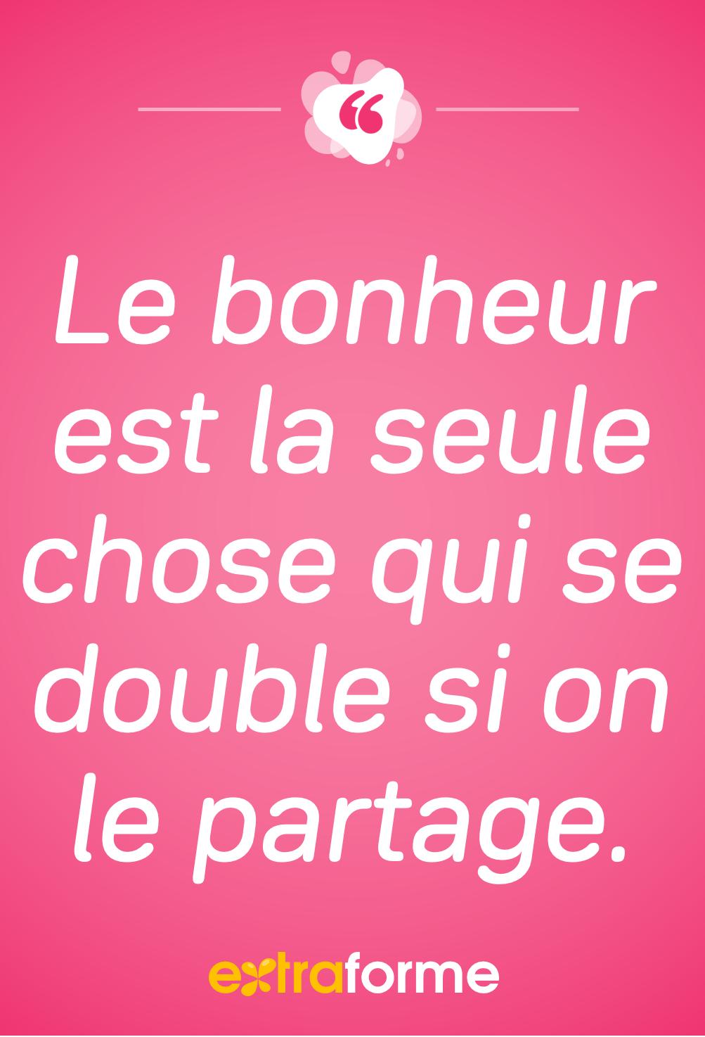 Le Bonheur Est La Seule Chose Qui Se Double Si On Le Partage : bonheur, seule, chose, double, partage, Épinglé, Citations, Inspirantes