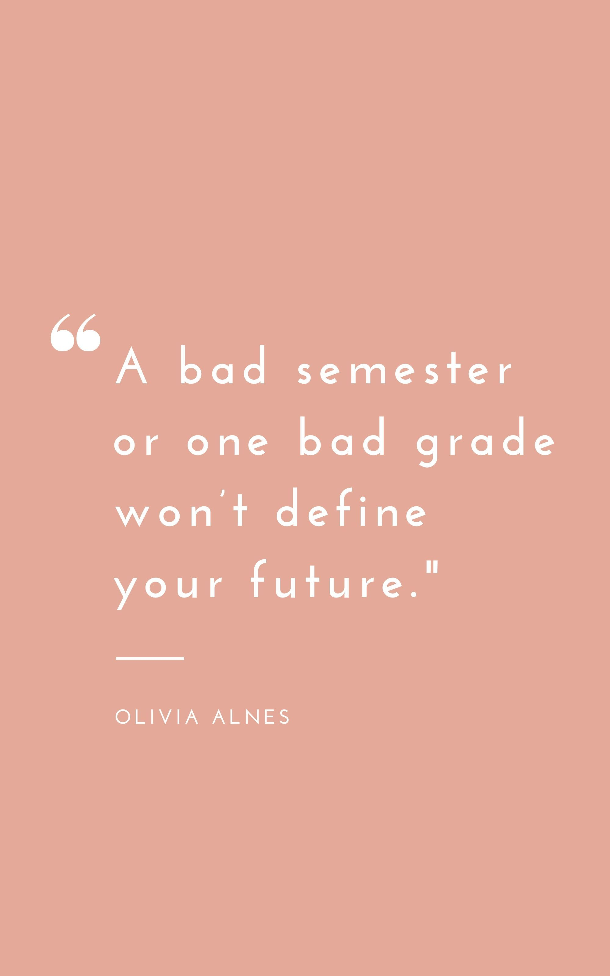 One bad grade won't define your future